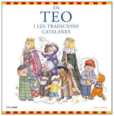 En Teo i les tradicions catalanes (En Teo descobreix món)