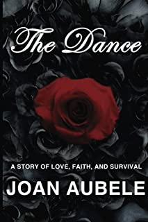 The Dance: A Story of Love, Faith, and Survival (Deluxe 2nd Edition)