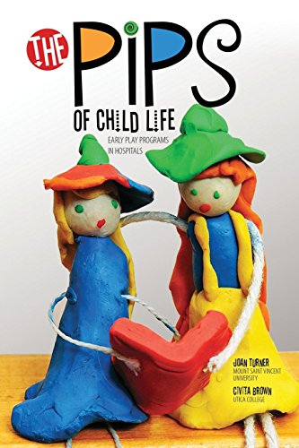 The Pips of Child Life: Early Play Programs in Hospitals