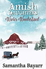 Amish Winter Wonderland (Amish Daughters Book 2)