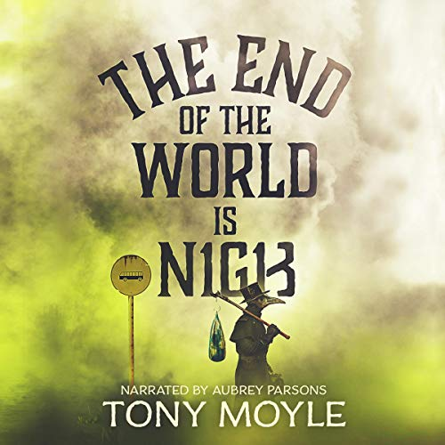 The End of the World Is Nigh audiobook cover art