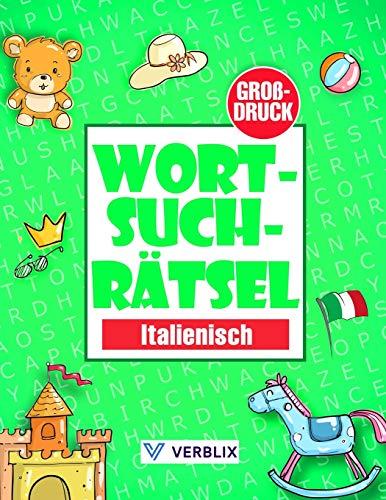 Wortsuchrätsel Italienisch: Wortsuche Rätselheft in Großdruck mit Wortsuchrätsel zum Italienisch lernen für Kinder, Anfänger, Erwachsene und Senioren – Grundwortschatz Italienisch A1/A2