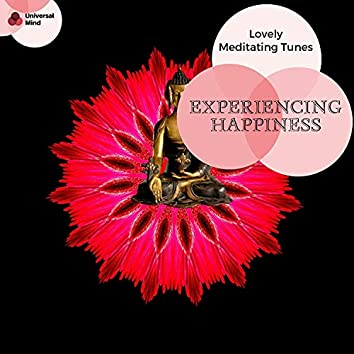 Experiencing Happiness - Lovely Meditating Tunes