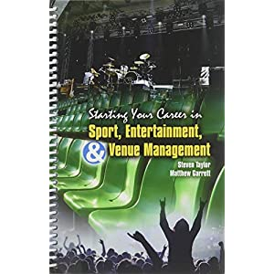 Starting Your Career in Sport Entertainment & Venue Management
