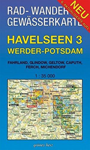 Rad-, Wander- und Gewässerkarte Havelseen 3: Werder-Potsdam: Mit Fahrland, Glindow, Geltow, Caputh, Ferch, Michendorf. Maßstab 1:35.000. (Rad-, ... Berlin/Brandenburg / Maßstab 1:35.000)