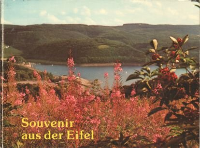 Souvenir aus der Eifel : 34 Farbaufnahmen aus der Nordeifel.