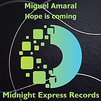 Hope is coming
