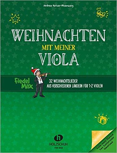 Weihnachten mit meiner Viola: 32 Weihnachtslieder aus verschiedenen Ländern für 1-2 Violen: 32 Weihnachtslieder aus verschiedenen Lndern fr 1-2 Violen