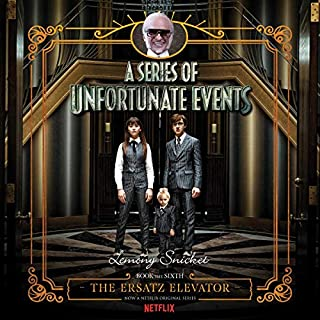 The Ersatz Elevator     A Series of Unfortunate Events #6              Written by:                                                                                                                                 Lemony Snicket                               Narrated by:                                                                                                                                 Tim Curry                      Length: 4 hrs and 23 mins     4 ratings     Overall 5.0