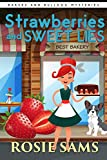 Strawberries and Sweet Lies (Bakers and Bulldogs Mysteries Book 1)