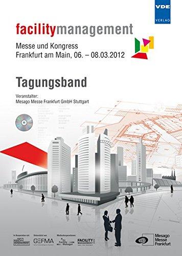 facilitymanagement 2012 – Messe und Kongress: Frankfurt am Main, 06. - 08.03.2012, Tagungsband