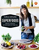 Superfoods: Recetas y alimentos del futuro para...