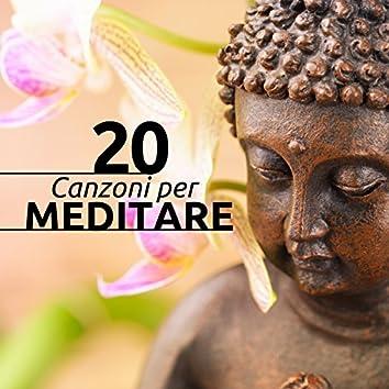 20 Canzoni per Meditare: Trovare Pace, Serenità, Forza Interiore, Felicità