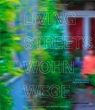ISBN zu Living Streets - Wohnwege: Laubengänge im Wohnungsbau | Access Galleries in Residential Buildings