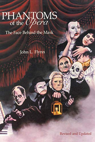 Phantoms of the Opera: The Face Behind the Mask