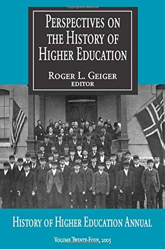 Perspectives on the History of Higher Education: Volume 24, 2005 (PERSPECTIVES ON THE HISTORY OF HIGHER EDUCATION ANNUAL, Band 24)