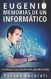 Eugenio, memorias de un informático. 10 verdades que ocurren en los proyectos