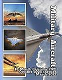 Military Aircraft 18-Month Calendar 2021: October 2020 through March 2022
