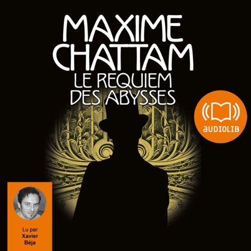 Le requiem des abysses     Le Diptyque du temps 2              De :                                                                                                                                 Maxime Chattam                               Lu par :                                                                                                                                 Xavier Béja                      Durée : 13 h et 50 min     49 notations     Global 4,3
