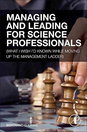 [(Managing and Leading for Science Professionals : What I Wish I'd Known While Moving Up the Management Ladder)] [By (author) Bertrand C. Liang] published on (December, 2013)