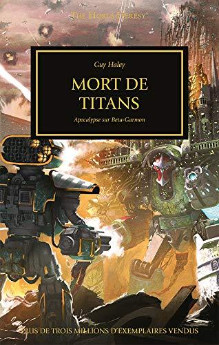 La Mort des Titans: Apocalypse sur Beta-Garmon (The Horus Heresy)