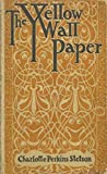 The Yellow Wallpaper by Charlotte Perkins Gilman: Annotated (English Edition)