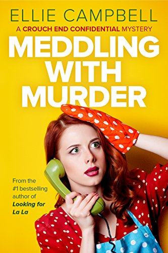 Book: Meddling With Murder - A Crouch End Confidential Mystery by Ellie Campbell