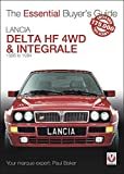 Lancia Delta HF 4WD & Integrale: 1986 to 1994 (The Essential Buyer's Guide)