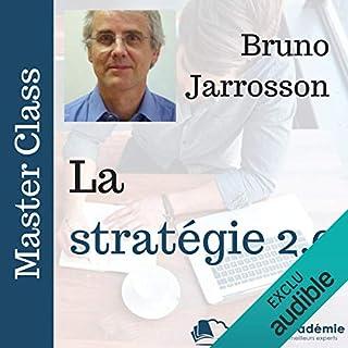 La stratégie 2.0     Master Class              De :                                                                                                                                 Bruno Jarrosson                               Lu par :                                                                                                                                 Bruno Jarrosson                      Durée : 58 min     2 notations     Global 5,0