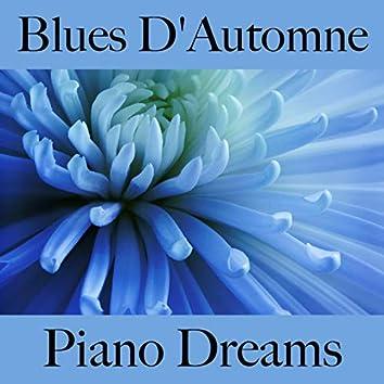 Blues D'Automne: Piano Dreams - La Meilleure Musique Pour Se Détendre