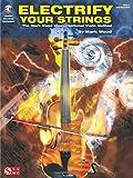 Electrify Your Strings: The Mark Wood Improvisational Violin Method (Book & CD) (VIOLON)