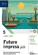 Permalink to Futuro impresa più. Per le Scuole superiori. Con e-book. Con espansione online: 3 PDF