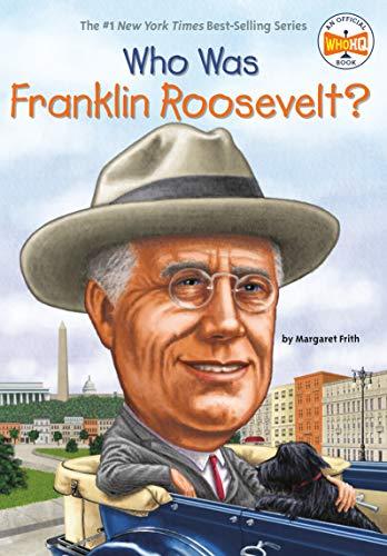 Who Was Franklin Roosevelt? (Who Wa…