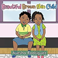 Beautiful Brown Skin Child: An Ode to Our Children
