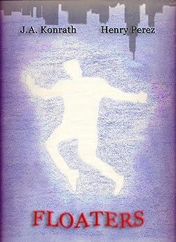 Floaters - A Jack Daniels/Alex Chapa Mystery (Crime Collaboration Book 1) by [J.A. Konrath, Henry Perez]
