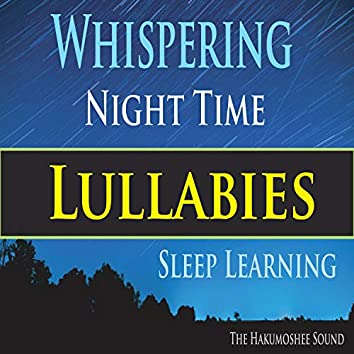Whispering Night Time Lullabies (Sleep Learning)