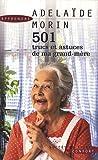 501 Trucs et astuces de ma grand-mère - Cuisine, santé, fleurs, bien-être, entretien de la maison...