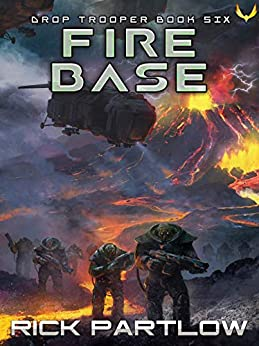 Fire Base (Drop Trooper Book 6) by [Rick Partlow]