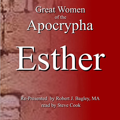 Great Women of the Apocrypha: Esther audiobook cover art