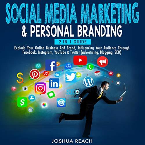 Social Media Marketing & Personal Branding: 2 in 1 Guide cover art