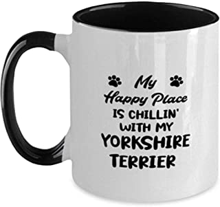My Happy Place Is Chillin With My Yorkshire Terrier Two Tone Black And White 11OZ Mug Coffee Tea Cup Holiday Birthday Gift