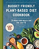 Budget-Friendly Plant Based Diet Cookbook: 3 Whole-Food Meals a Day for Just $7