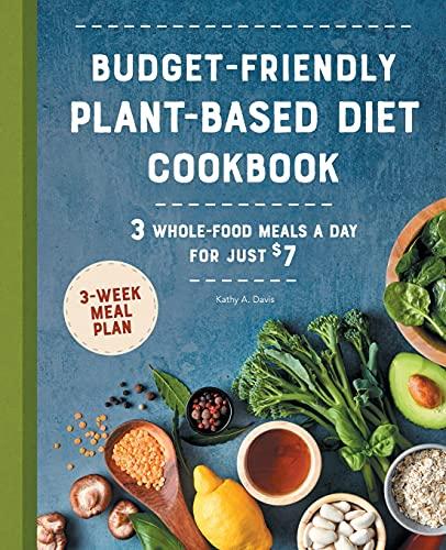 Budget-Friendly Plant Based Diet Cookbook: 3...