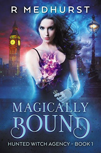 Magically Bound: An Urban Fantasy Novel (Hunted Witch Agency Book 1) Kindle Edition by Rachel Medhurst  (Author)