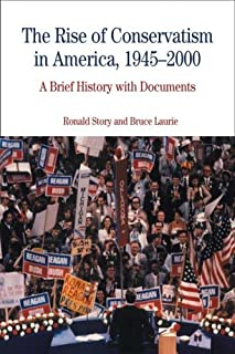 The Rise of Conservatism in America, 1945-2000: A Brief History with Documents (Bedford Series in History and Culture)