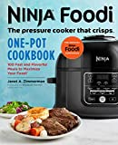 Ninja Foodi: The Pressure Cooker that Crisps: One-Pot Cookbook: 100 Fast and Flavorful Meals to Maximize Your Foodi (English Edition)