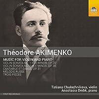 Akimenko:Music For Violin [Tatiana Chulochnikova; Anastasia Dedik] [TOCCATA CLASSICS; TOCC0352] by Tatiana Chulochnikova