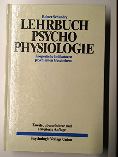 Lehrbuch der Psychophysiologie. Körperliche Indikatoren psychischen Geschehens