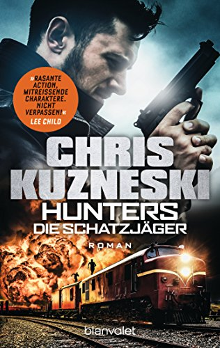 Hunters - Die Schatzjäger: Roman (The Hunters 1)