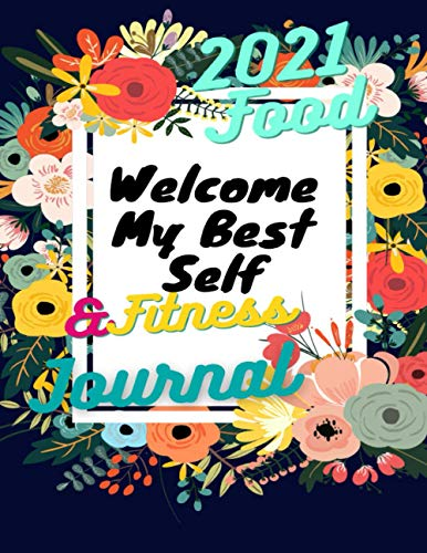 Welcome My Best Self- 24 food planner: Cute Workout Log Book For Women | Funny Motivational Daily Food And Exercise Planner: Food Tracker Journal for ... /24 FOOD AND FITNESS PLANER FOR WOMEN/GIRLS